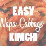 Quick & Easy Napa Cabbage Kimchi