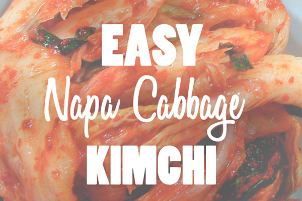 Easy Traditional Napa Cabbage Kimchi Recipe